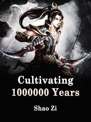 Cultivating 1000000 Years-MTL-NOVEL